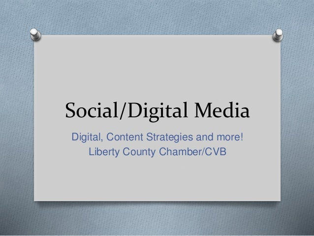 Social/Digital Media Digital, Content Strategies and more! Liberty County Chamber/CVB