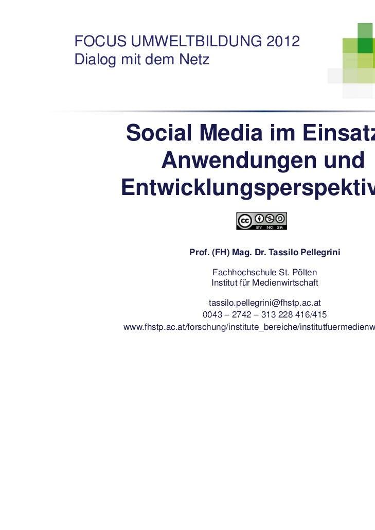 FOCUS UMWELTBILDUNG 2012Dialog mit dem Netz    Social Media im Einsatz –       Anwendungen und    Entwicklungsperspektiven...