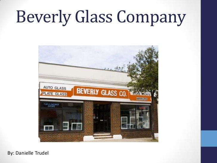 Beverly Glass CompanyBy: Danielle Trudel