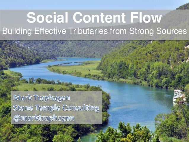 Social Content Flow Building Effective Tributaries from Strong Sources