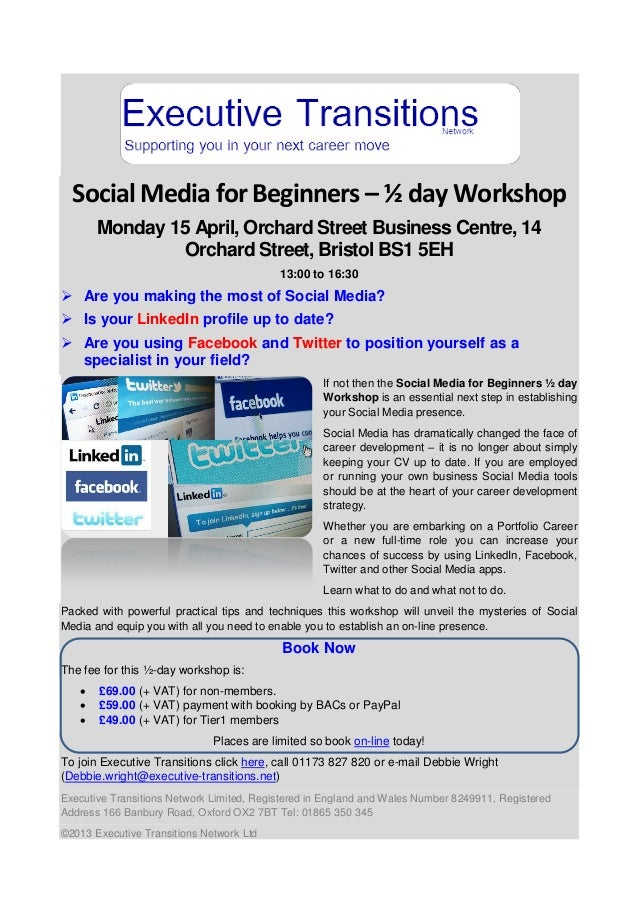 Social Media for Beginners – ½ day Workshop       Monday 15 April, Orchard Street Business Centre, 14                Orcha...