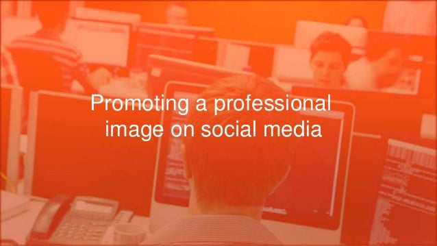 Promoting a professional image on social media