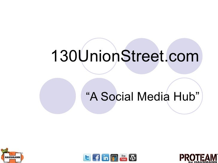 "130UnionStreet.com "" A Social Media Hub"""