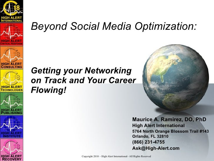 Beyond Social Media Optimization: Getting your Networking on Track and Your Career Flowing!  Maurice A. Ramirez, DO, PhD H...