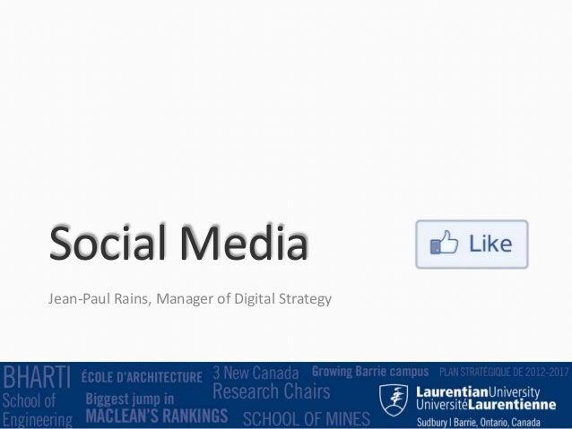 Social Media Jean-Paul Rains, Manager of Digital Strategy