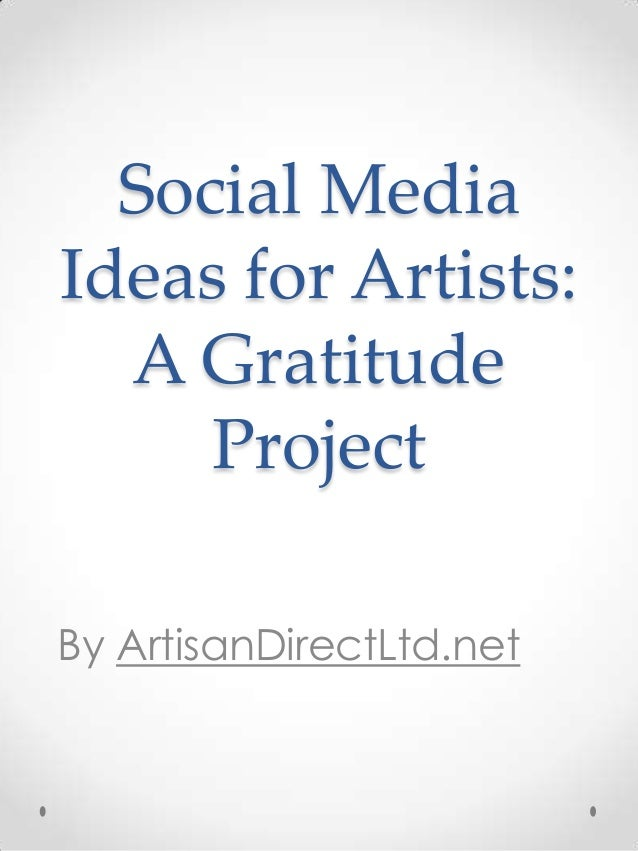 Social MediaIdeas for Artists:  A Gratitude     ProjectBy ArtisanDirectLtd.net