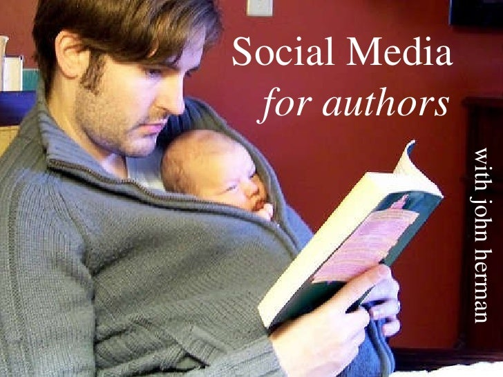 Social Media for Authors with John Herman Social Media for authors with john herman