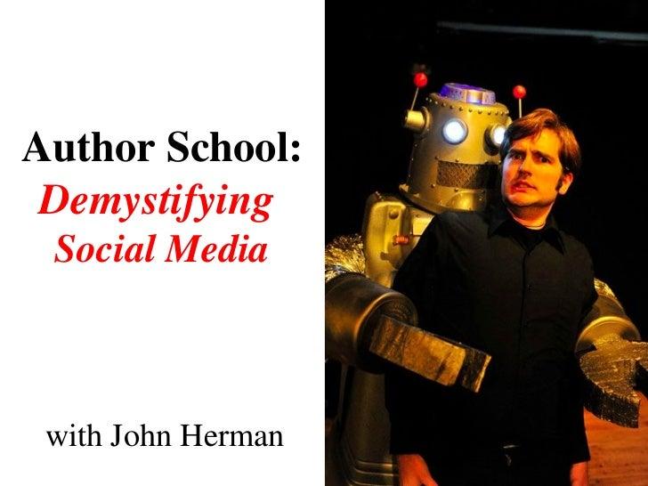 with John Herman Author School: Demystifying  Social Media