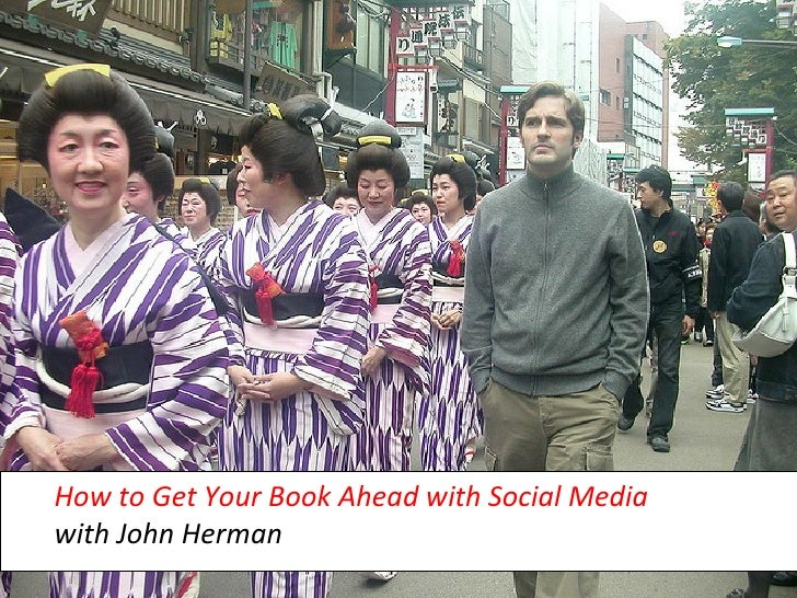 How to Get Your Book Ahead with Social Media  with John Herman