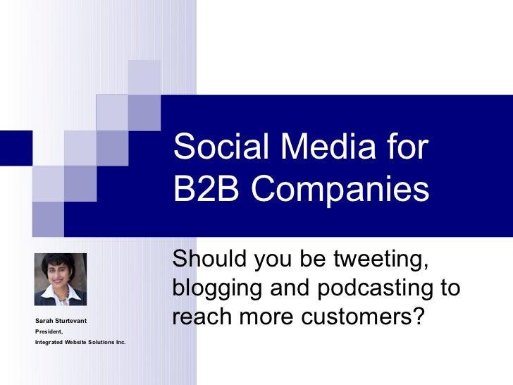 Social Media for                                    B2B Companies                                    Should you be tweetin...