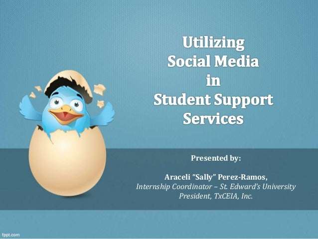 "Presented by: Araceli ""Sally"" Perez-Ramos, Internship Coordinator – St. Edward's University President, TxCEIA, Inc."