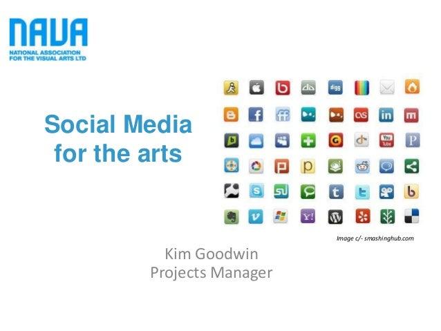 Social Media for the arts                            Image c/- smashinghub.com           Kim Goodwin         Projects Mana...