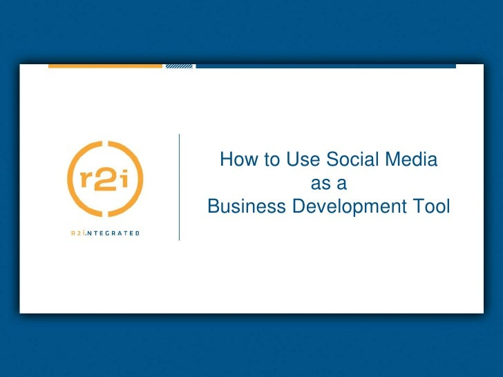 How to Use Social Mediaas aBusiness Development Tool <br />