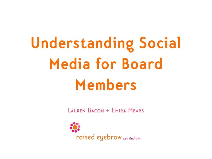 Understanding Social  Media for Board     Members    Lauren Bacon + Emira Mears