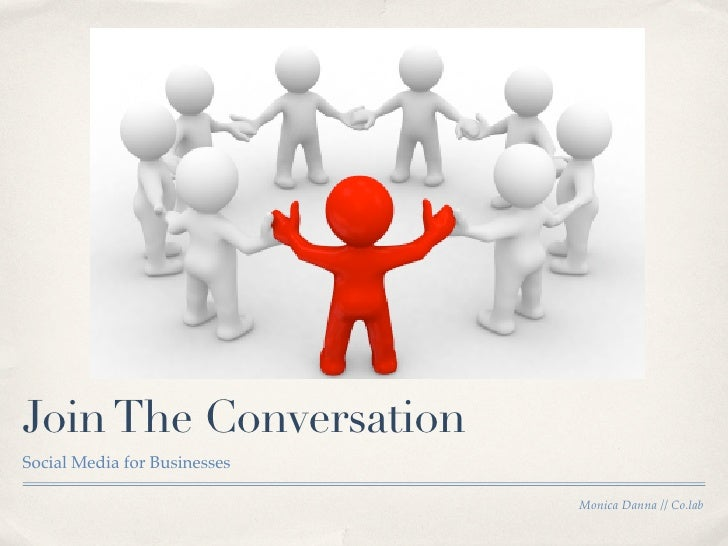 Join The Conversation Social Media for Businesses                                Monica Danna // Co.lab