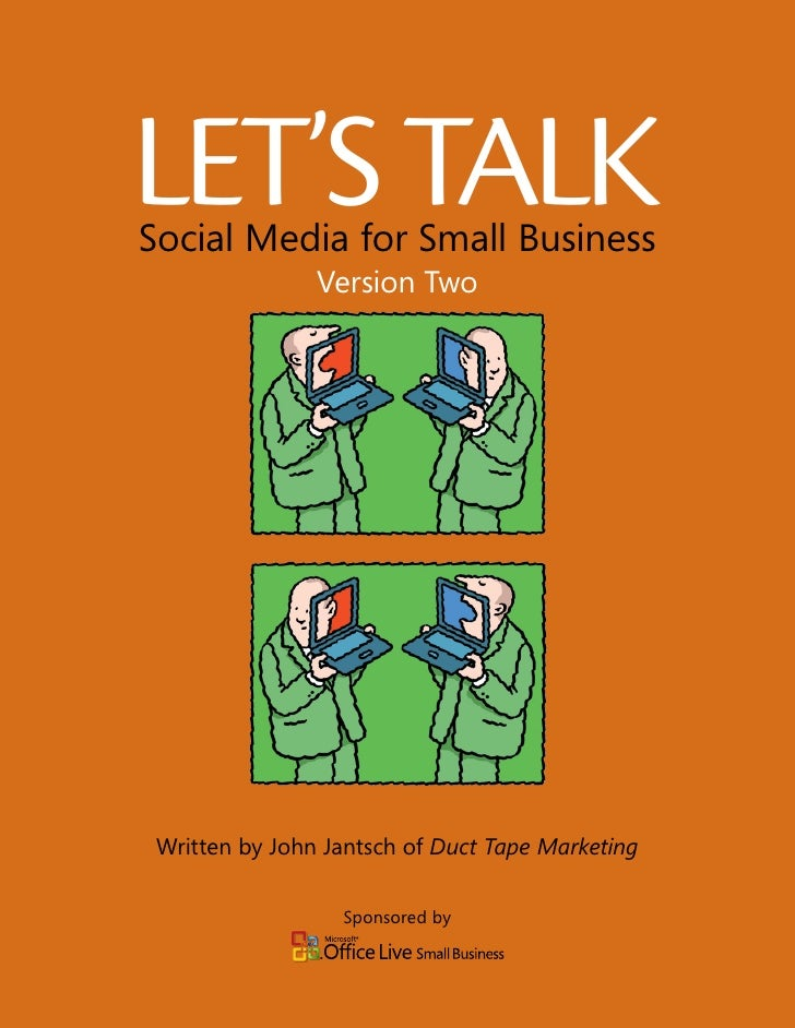 Let's taLkSocial Media for Small Business                Version Two Written by John Jantsch of Duct Tape Marketing       ...