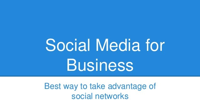 Social Media for Business Best way to take advantage of social networks