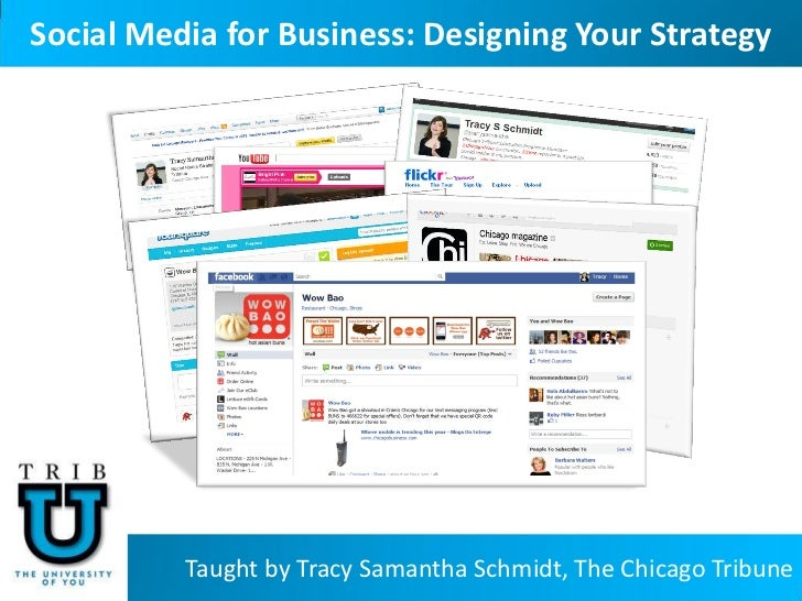 Social Media for Business: Designing Your Strategy          Taught by Tracy Samantha Schmidt, The Chicago Tribune