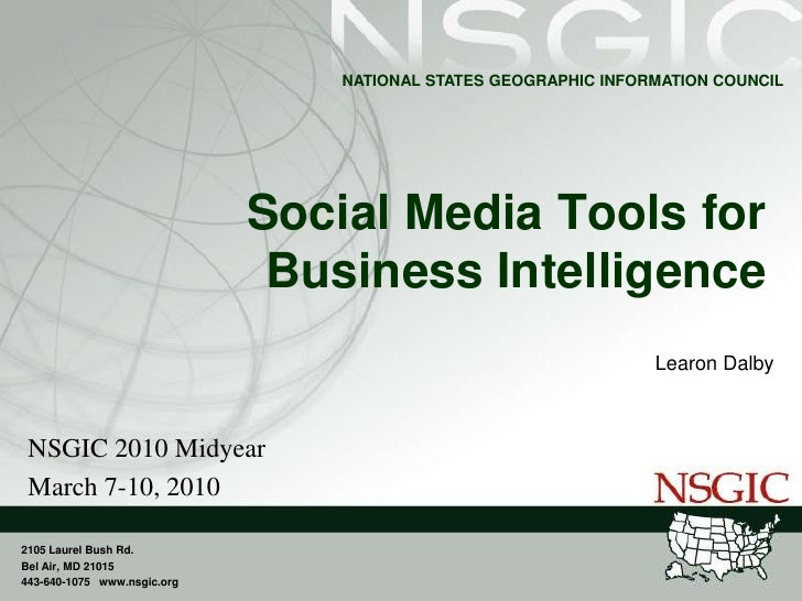 Social Media Tools for Business Intelligence<br />Learon Dalby<br />NSGIC 2010 Midyear<br />March 7-10, 2010<br />