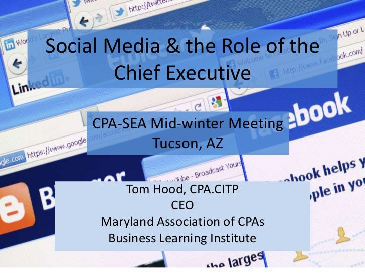 Social Media & the Role of the        Chief Executive     CPA-SEA Mid-winter Meeting             Tucson, AZ          Tom H...