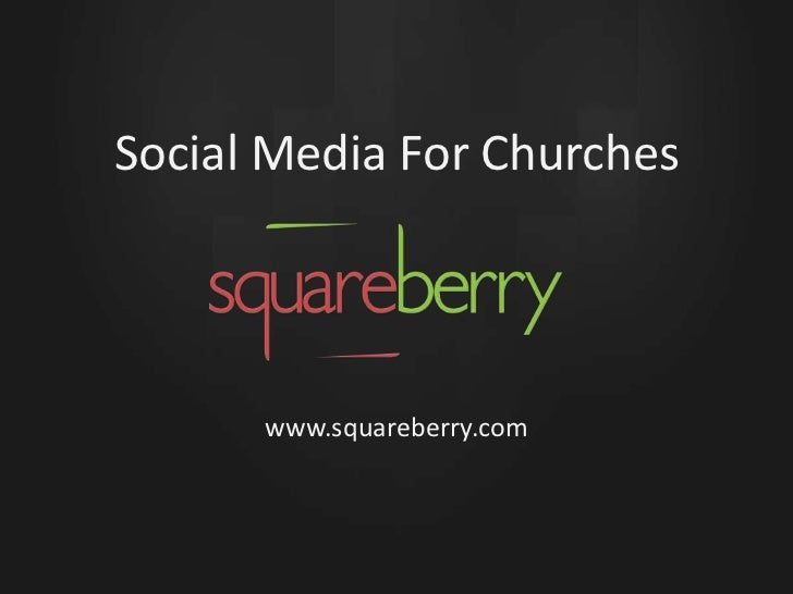 Social Media For Churches<br />www.squareberry.com<br />
