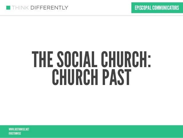 EPISCOPAL COMMUNICATORSTHE SOCIAL CHURCH:   CHURCH PAST