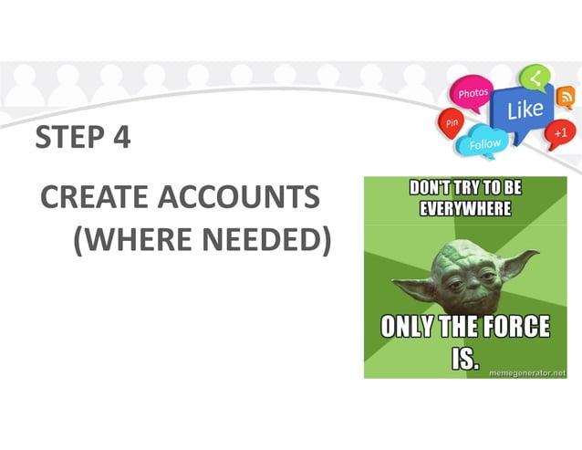 STEP 4 CREATE ACCOUNTS (WHERE NEEDED)(WHERE NEEDED)