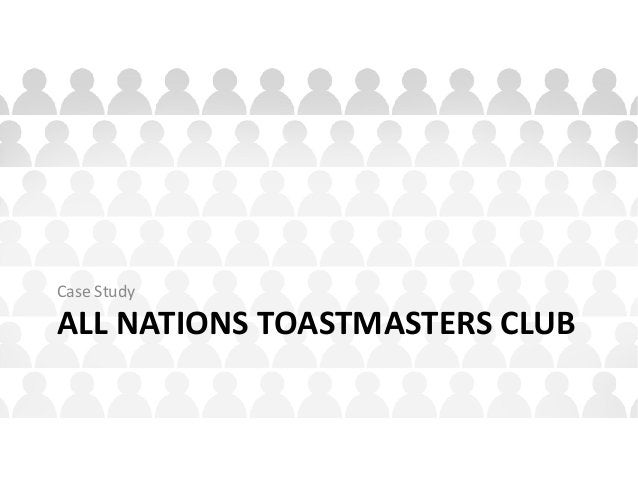 ALL NATIONS TOASTMASTERS CLUB Case Study
