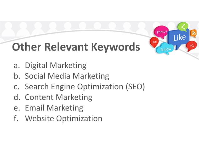 Other Relevant Keywords a. Digital Marketing b. Social Media Marketingb. Social Media Marketing c. Search Engine Optimizat...