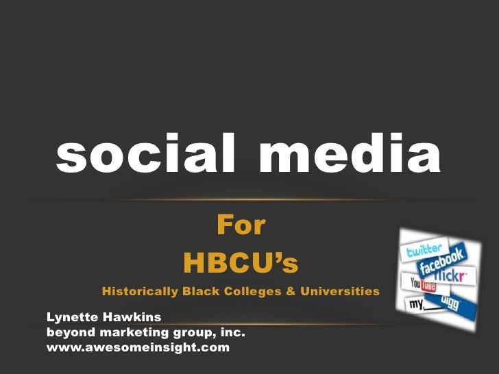 For <br />HBCU's<br />Historically Black Colleges & Universities<br />social media<br />Lynette Hawkins<br />beyond market...