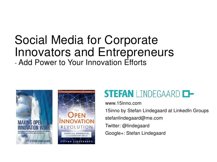 Social Media for CorporateInnovators and Entrepreneurs- Add   Power to Your Innovation Efforts                            ...