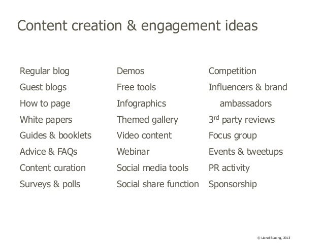 Content creation & engagement ideas Regular blog  Demos  Competition  Guest blogs  Free tools  Influencers & brand  How to...