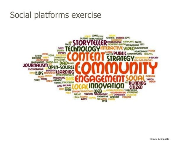 Social platforms exercise  © Lionel Bunting, 2013