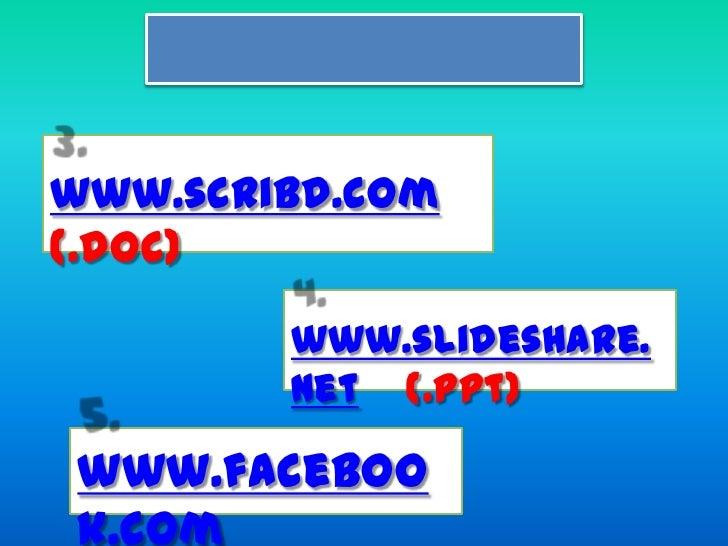สมัครสมาชิก<br />3. www.scribd.com        (.doc)<br />4. www.slideshare.net(.ppt)<br />5. www.facebook.com<br />