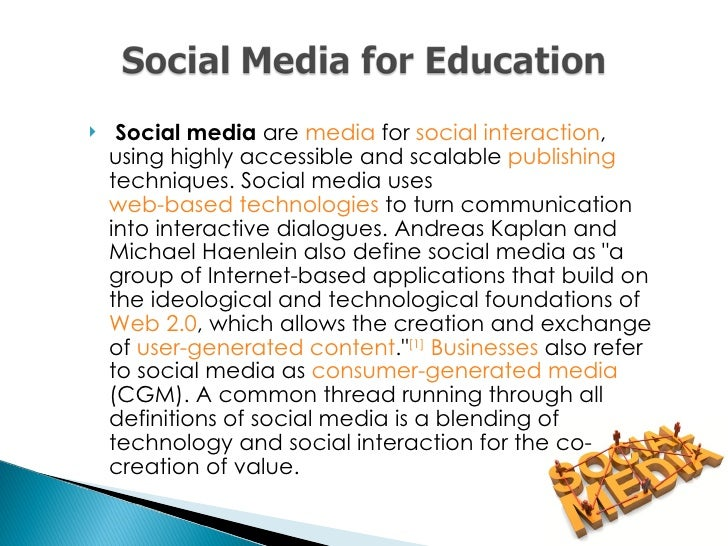 <ul><li>Social media  are  media  for  social interaction , using highly accessible and scalable  publishing  techniques. ...