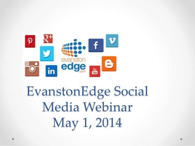 EvanstonEdge Social Media Webinar May 1, 2014