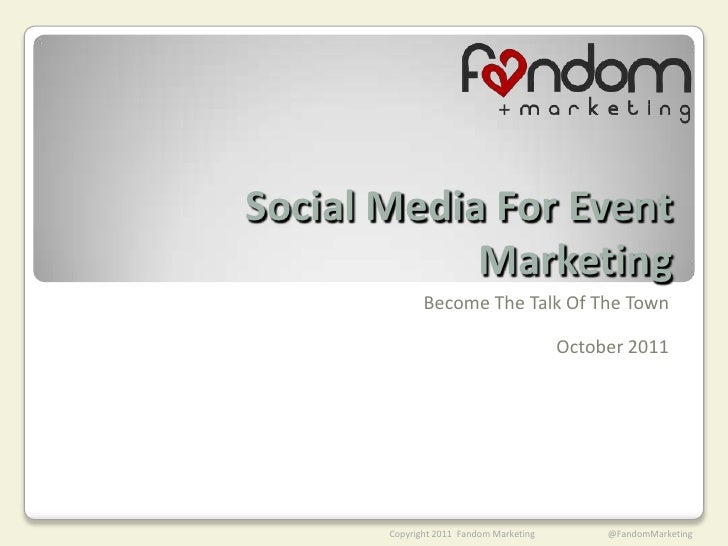 Social Media For Event            Marketing              Become The Talk Of The Town                                      ...