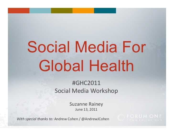 Social Media For         Global Health                                         #GHC2011	                                 S...