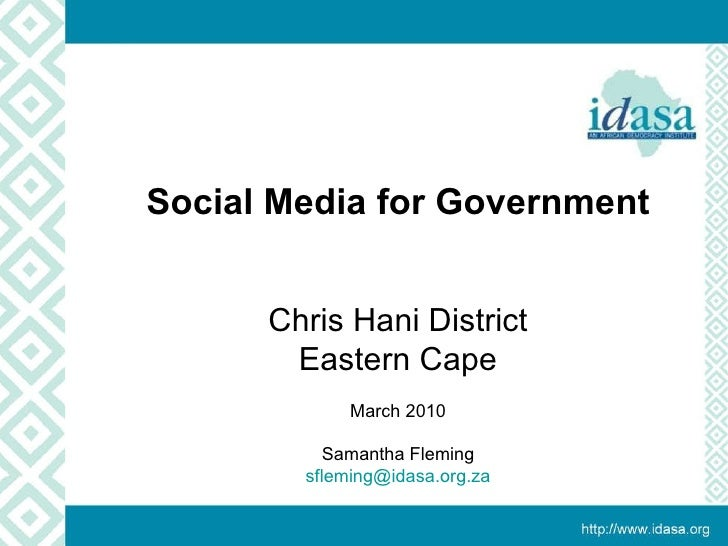 Examples of  Using Media  for Advocacy Tanzania February 2010 Social Media for Government Chris Hani District Eastern Cape...