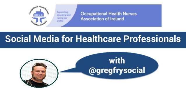 Social Media for Healthcare Professionals with @gregfrysocial