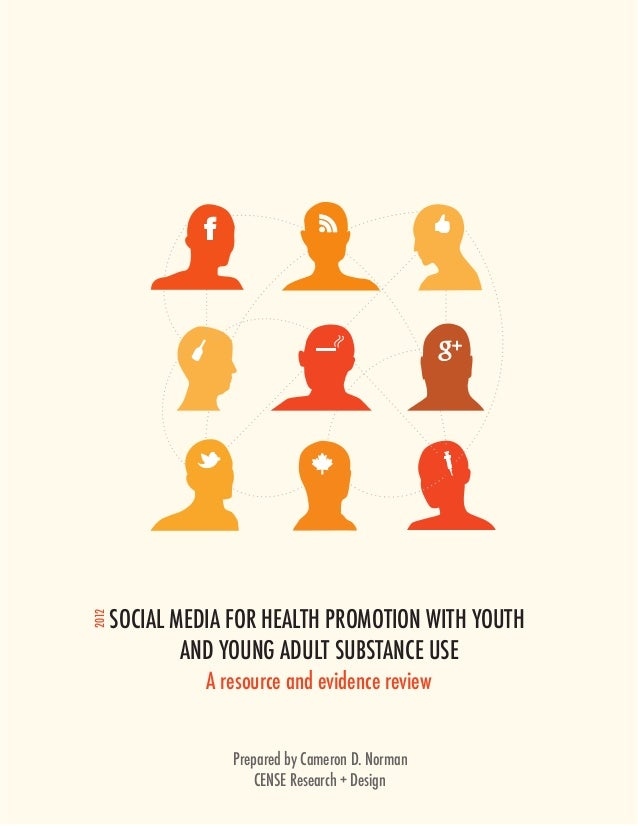 SOCIAL MEDIA FOR HEALTH PROMOTION WITH YOUTH 2012               AND YOUNG ADULT SUBSTANCE USE                 A resource a...