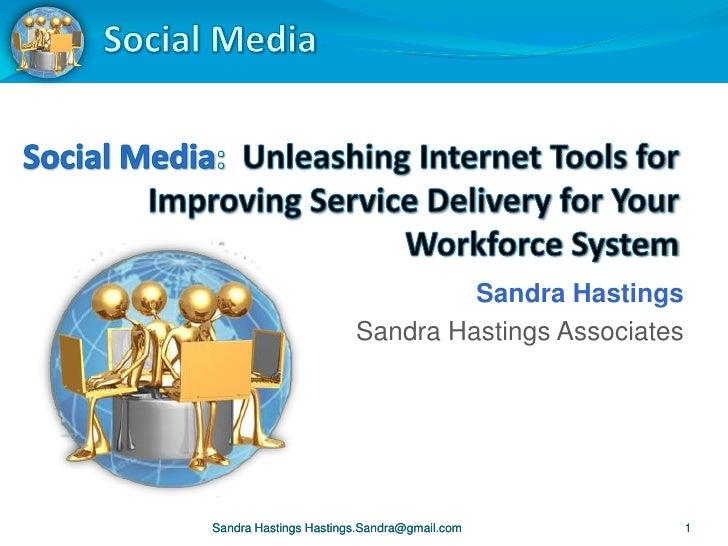 Sandra Hastings                        Sandra Hastings Associates     Sandra Hastings Hastings.Sandra@gmail.com           1