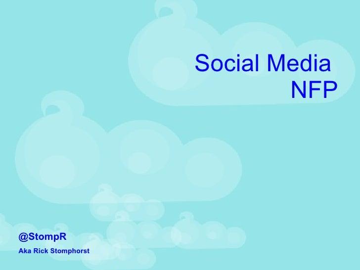 Social Media  NFP @StompR Aka Rick Stomphorst