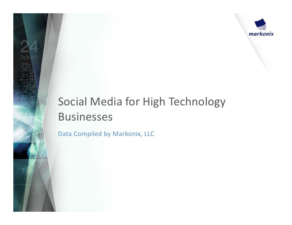 Social Media for High TechnologyBusinessesData Compiled by Markonix, LLC