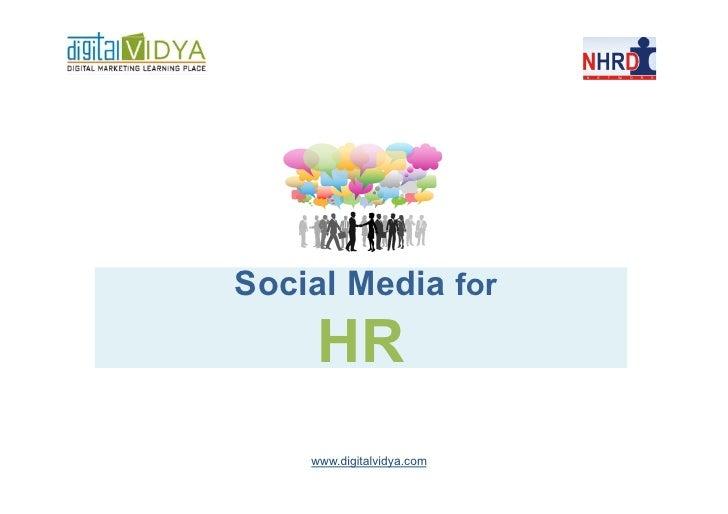 Social Media for     HR    www.digitalvidya.com