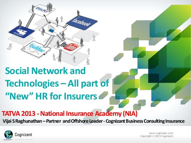 """www.cognizant.com Copyright © 2013 Cognizant Social Network and Technologies – All part of """"New"""" HR for Insurers TATVA 201..."""