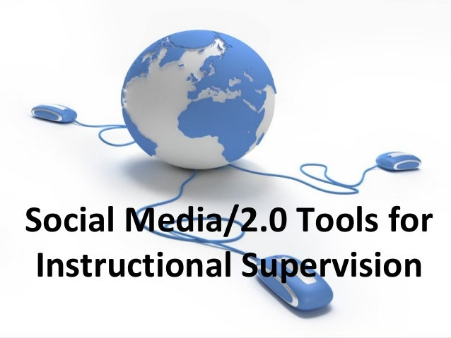 Social Media/2.0 Tools for Instructional Supervision