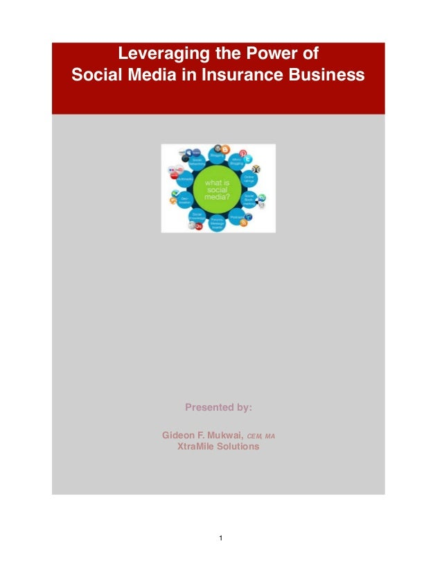 1Presented by:Gideon F. Mukwai, CEM, MAXtraMile SolutionsLeveraging the Power ofSocial Media in Insurance Business