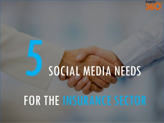 SOCIAL MEDIA NEEDS FOR THE INSURANCE SECTOR