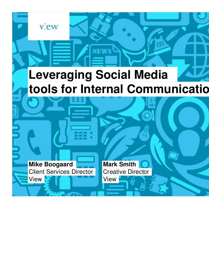 Leveraging Social Mediatools for Internal CommunicationsMike Boogaard              Mark SmithClient Services Director   Cr...